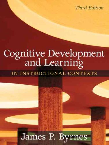 9780205507719-Cognitive-Development-and-Learning-in-Instructional-Contexts